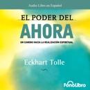 El Poder del AHORA: Un camino hacia la realizacion espiritual descarga de libros electrónicos