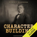 Character Building (Unabridged) MP3 Audiobook