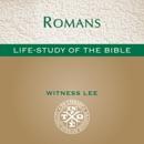 Life-Study of Romans: Life-Study of the Bible (Unabridged) MP3 Audiobook