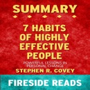 Summary of The 7 Habits of Highly Effective People: Powerful Lessons in Personal Change: By Fireside Reads (Unabridged) MP3 Audiobook