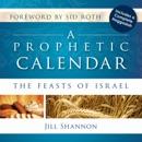 A Prophetic Calendar: The Feasts of Israel (Unabridged) MP3 Audiobook