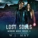 Lost Souls: Dystopian Paranormal Teen Romance (Mending Magic Series, Book 1) (Unabridged) MP3 Audiobook