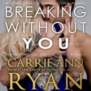 Breaking without You: A Fractured Connections Novel MP3 Audiobook