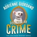 Dog Collar Crime: A Crime Caper Cozy Animal Mystery MP3 Audiobook