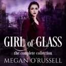 Girl of Glass: The Complete Collection MP3 Audiobook