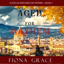 Aged for Mayhem (A Tuscan Vineyard Cozy Mystery—Book 3 MP3 Audiobook