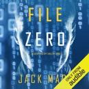 File Zero: An Agent Zero Spy Thriller, Book 5 (Unabridged) MP3 Audiobook
