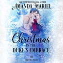 Christmas in the Duke's Embrace: Christmas Wishes, Book 4 (Unabridged) MP3 Audiobook
