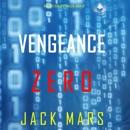 Vengeance Zero: An Agent Zero Spy Thriller, Book 10 (Unabridged) MP3 Audiobook