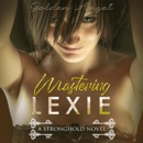 Mastering Lexie: Stronghold, Book 3 (Unabridged) MP3 Audiobook