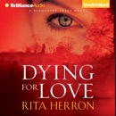 Dying for Love: A Slaughter Creek Novel (Unabridged) MP3 Audiobook