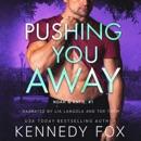 Pushing You Away: Noah & Katie Duet #1 (Ex-Con Duet Series, Book 3) (Unabridged) MP3 Audiobook