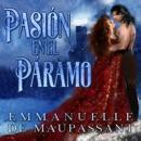 Pasión en el Páramo: un romance gótico [Passion on the Moor: A Gothic Romance]: Maestros de la Seducción nº 1 [Masters of Seduction, Book 1] (Unabridged) MP3 Audiobook