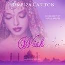 Wish: Aladdin Retold (Romance a Medieval Fairytale series Book 11) (Unabridged) MP3 Audiobook