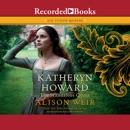 Katheryn Howard, the Scandalous Queen MP3 Audiobook