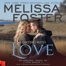 Flirting with Love: Love in Bloom: The Bradens, Book Ten (Unabridged) MP3 Audiobook