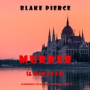 Murder (and Baklava) (A European Voyage Cozy Mystery—Book 1) MP3 Audiobook