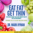Eat Fat, Get Thin: Why the Fat We Eat Is the Key to Sustained Weight Loss and Vibrant Health MP3 Audiobook