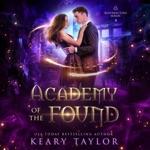 Academy of the Found: Resurrecting Magic, Book 4 (Unabridged)