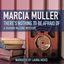 There's Nothing to Be Afraid Of MP3 Audiobook