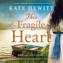This Fragile Heart: A Totally Unmissable Romantic Historical Love Story (Far Horizons, Book 3) (Unabridged) MP3 Audiobook