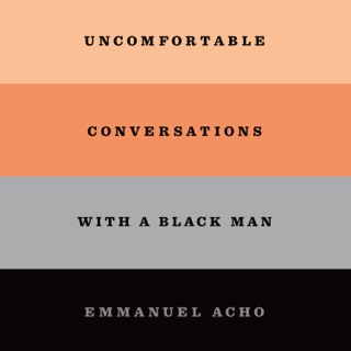 Uncomfortable Conversations with a Black Man MP3 Download