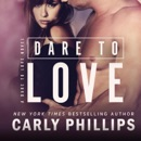 Dare to Love: A Dare to Love Novel MP3 Audiobook