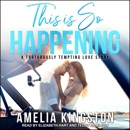 This Is So Happening: A Torturously Tempting Love Story MP3 Audiobook