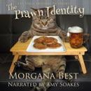 The Prawn Identity: Cozy Mystery Series: Australian Amateur Sleuth, Book 4 (Unabridged) MP3 Audiobook