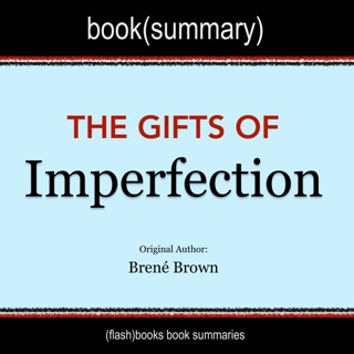 The Gifts of Imperfection by Brené Brown - Book Summary E-Book Download