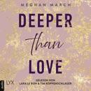 Deeper than Love - Richer-than-Sin-Reihe, Band 2 (Ungekürzt) MP3 Audiobook
