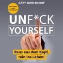 Unf*ck Yourself. Raus aus dem Kopf, rein ins Leben! MP3 Audiobook