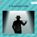 A Moonlight Fable (Unabridged) MP3 Audiobook