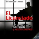 El Licenciado [The Graduate]: las hadas y otros cuentos [Fairies and Other Tales] (Unabridged) mp3 descargar