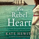 Her Rebel Heart: A Completely Irresistible Historical Romance: Far Horizons, Book 2 (Unabridged) MP3 Audiobook