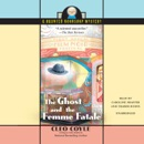 The Ghost and the Femme Fatale: A Haunted Bookshop Mystery MP3 Audiobook