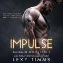 Impulse: Steamy Billionaire Romance: Billionaire Secrets Series, Book 5 (Unabridged) MP3 Audiobook