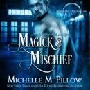 Magick and Mischief: Warlocks MacGregor, Book 7 (Unabridged) MP3 Audiobook