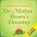 On Mother Brown's Doorstep: Adams Family, Book 4 (Unabridged) MP3 Audiobook