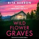 Wildflower Graves: Detective Ellie Reeves, Book 2 (Unabridged) MP3 Audiobook
