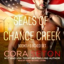 SEALs of Chance Creek: Books 1-3 Boxed Set MP3 Audiobook