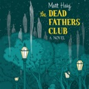 The Dead Fathers Club: A Novel MP3 Audiobook