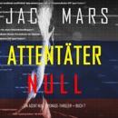 Attentäter Null (Ein Agent Null Spionage-Thriller — Buch #7) MP3 Audiobook