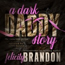 A Dark Daddy Story: The Complete Series: Books One to Three (Unabridged) MP3 Audiobook