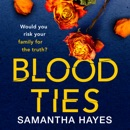 Blood Ties: A heartstopping psychological thriller with a twist you will never see coming MP3 Audiobook