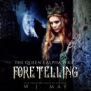 Foretelling: Fae Fairy Paranormal YA/NA Shifter Romance (The Queen's Alpha Series, Book 9) (Unabridged) MP3 Audiobook