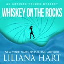 Whiskey on the Rocks: An Addison Holmes Mystery (Unabridged) MP3 Audiobook