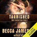 Tarnished: Wolf Gatherings, Book 1 (Unabridged) MP3 Audiobook