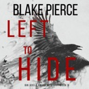 Left To Hide (An Adele Sharp Mystery—Book Three) MP3 Audiobook