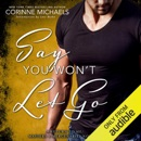 Say You Won't Let Go: A Return to Me/Masters and Mercenaries Novella (Unabridged) MP3 Audiobook